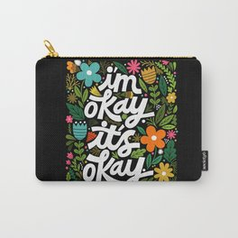 I'm okay. It's okay. Carry-All Pouch