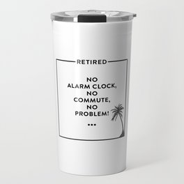 Retirement Funny Retired Design For Retirees Travel Mug
