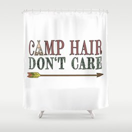 Camp Hair Don't Care - Camper Camping Vacation Shower Curtain