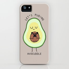 LET'S PUGING AVOCUDDLE iPhone Case