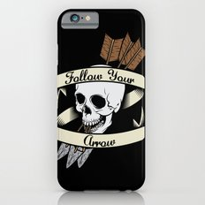 Follow Your Arrow Slim Case iPhone 6s