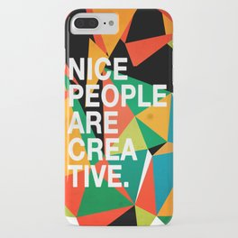 Nice People Are Creative iPhone Case