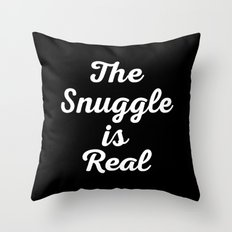 Snuggle Is Real Funny Quote Throw Pillow