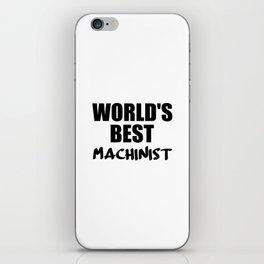 worlds best machinist iPhone Skin