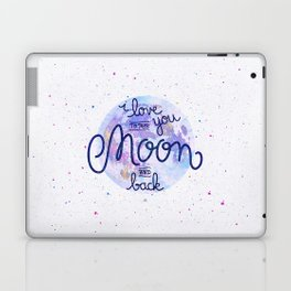 I love you to the moon and back 2 Laptop & iPad Skin