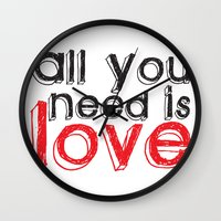 all you need is love Wall Clocks featuring All you need is love by Arevik Martirosyan