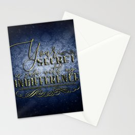 Your secret is safe with my indifference Stationery Cards