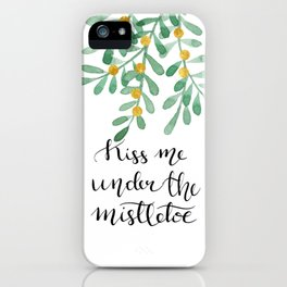 Kiss me under the mistletoe n.1 iPhone Case