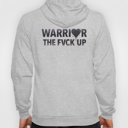 WARRIOR THE FVCK UP Hoody
