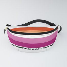 Corporations Don't Love You - Lesbian Pride Fanny Pack