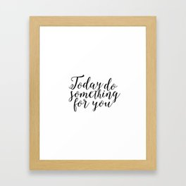 Inspirational Poster Dorm Decor Women Gift Today Do Something For You Happy Poster Happy Day Framed Art Print