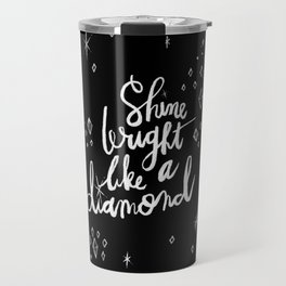 Shine Bright Like A Diamond - Black Travel Mug