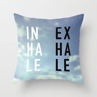 2pac Throw Pillows featuring Inhale Exhale by Text Guy
