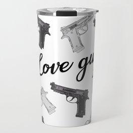 Love guns Travel Mug