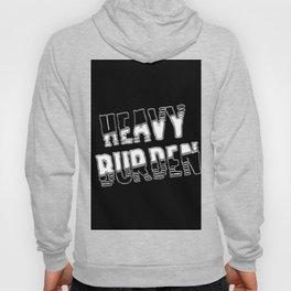 Heavy burden Hoody