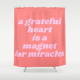 magnet for miracles Shower Curtain