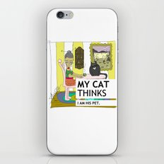 My cat thinks I am his pet iPhone & iPod Skin