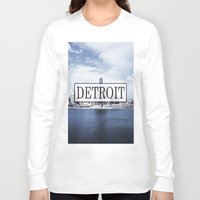 detroit Long Sleeve T-shirts featuring Detroit Typography by Evan Smith
