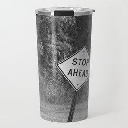 Stop Ahead Travel Mug