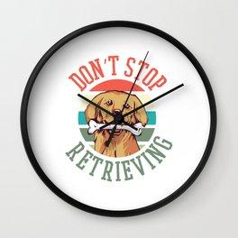 Don't Stop Retrieving Wall Clock
