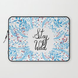 Stay Wild Quote Art Print Laptop Sleeve