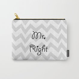 Mr. Right Carry-All Pouch