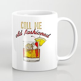 Call Me Old Fashioned Coffee Mug