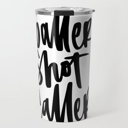 Baller, Shot Caller Hand Lettering Travel Mug