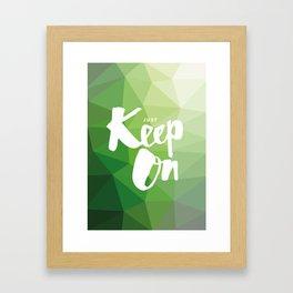Just Keep On Framed Art Print