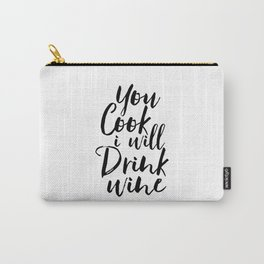 Printable Art,You Cook I Will Drink Wine,Kitchen Decor,Wall Art,Gift For Husband,Funny,Inspired Carry-All Pouch