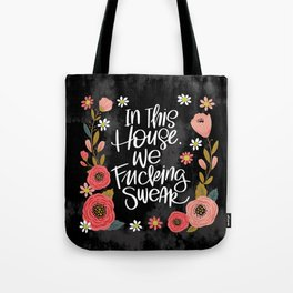 Pretty Swe*ry: In This House, We Fucking Swear Tote Bag