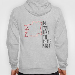 Do You hear The People Sing? - Red Flag? Hoody