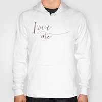 calligraphy Hoodies featuring Love Me calligraphy by Seven Roses