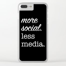 More Social Less Media Clear iPhone Case