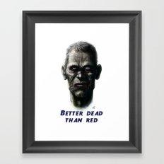 Better dead than red Framed Art Print