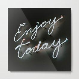 Enjoy Today Neon Lettering Metal Print