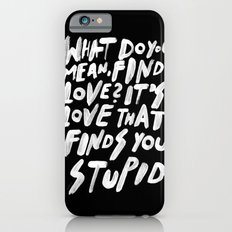 GO FIND LOVE iPhone 6s Slim Case