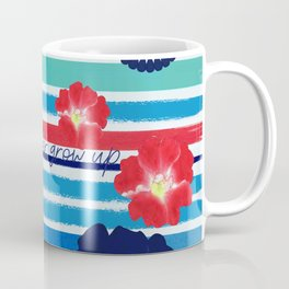 Never ever grow up Coffee Mug