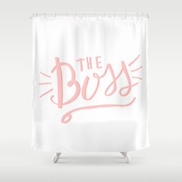 The Boss - pink/white Hand lettering Shower Curtain