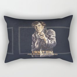 I want you for my deductive forces - Sherlock Rectangular Pillow