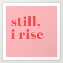 still I rise XIV Art Print