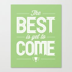 The Best Is Yet To Come - Spring Green Canvas Print