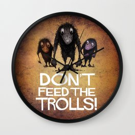 Don't Feed the Trolls! Wall Clock