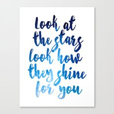 Look At The Stars Look How They Shine For You Art Print Canvas Print