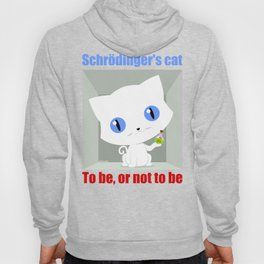 Shrodinger's Cat To be or not to be Hoody