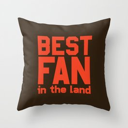 Best Fan In The Land Throw Pillow