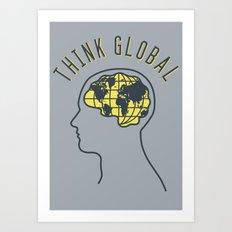 Think Global Art Print