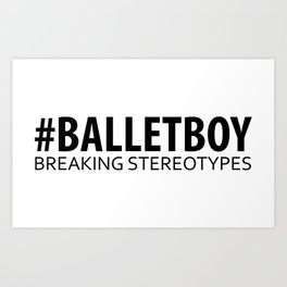 Ballet Boy - Breaking Stereotypes Art Print