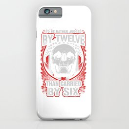 Gun Control Judged By Twelve Gift for a patriot iPhone Case