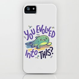 Evolution Went Wrong iPhone Case